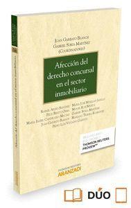 AFECCIÓN DEL DERECHO CONCURSAL EN EL SECTOR INMOBILIARIO (PAPEL + E-BOOK) (INCLUYE LIBRO ELECTRONICO