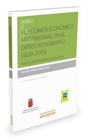 EL RÉGIMEN ECONÓMICO MATRIMONIAL EN EL DERECHO NAVARRO (1839-2015)