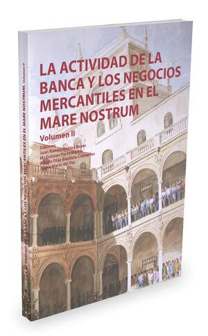 LA ACTIVIDAD DE LA BANCA Y LAS NEGOCIACIONES MERCANTILES EN EL MARE NOSTRUM VOL. II