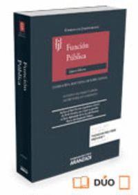 FUNCIÓN PÚBLICA (PAPEL + E-BOOK) LEGISLACIÓN, DOCTRINA Y JURISPRUDENCIA
