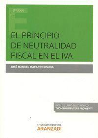 EL PRINCIPIO DE NEUTRALIDAD FISCAL EN EL  IVA (PAPEL + E-BOOK)