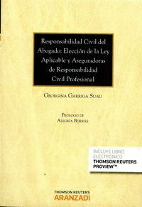 RESPONSABILIDAD CIVIL DEL ABOGADO: ELECCIÓN DE LA LEY APLICABLE Y ASEGURADORAS DE RESPONSABILIDAD CI