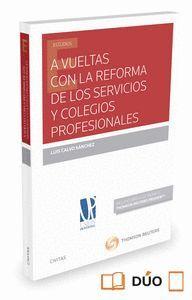 A VUELTAS CON LA REFORMA DE LOS SERVICIOS Y COLEGIOS PROFESIONALES (PAPEL + E-BOOK)