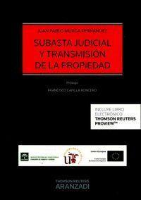 SUBASTA JUDICIAL Y TRANSMISIÓN DE LA PROPIEDAD  (PAPEL + E-BOOK)