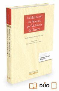 LA MEDIACIÓN EN PROCESOS POR VIOLENCIA DE GÉNERO (PAPEL + E-BOOK)