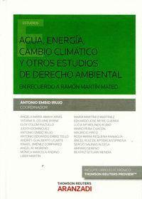 AGUA, ENERGA, CAMBIO CLIMÁTICO Y OTROS ESTUDIOS DE DERECHO AMBIENTAL  (PAPEL + E-BOOK) EN RECUERDO