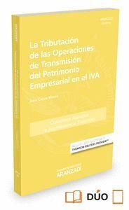 LA TRIBUTACIÓN DE LAS OPERACIONES DE TRANSMISIÓN DEL PATRIMONIO EMPRESARIAL EN EL IVA (PAPEL + E-BOO
