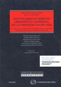 INSTITUCIONES DE DERECHO URBANSTICO Y AMBIENTAL DE LA COMUNIDAD VALENCIANA (PAPEL + E-BOOK)