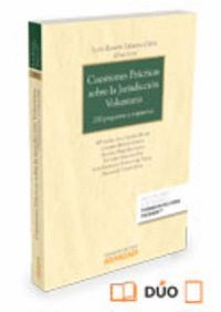 CUESTIONES PRÁCTICAS SOBRE LA JURISDICCIÓN VOLUNTARIA (PAPEL + E-BOOK) 200 PREGUNTAS Y RESPUESTAS