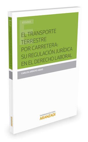 EL TRANSPORTE TERRESTRE POR CARRETERA: SU REGULACIÓN JURDICA EN EL DERECHO LABORAL