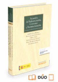 ACUERDOS DE REFINANCIACIÓN, CONVENIO Y REESTRUCTURACIÓN (PAPEL + E-BOOK) LAS REFORMAS DE 2014 Y 2015