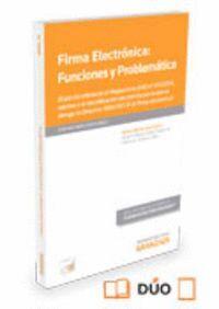 FIRMA ELECTRÓNICA: FUNCIONES Y PROBLEMÁTICA (PAPEL + E-BOOK) (ESPECIAL REFERENCIA AL REGLAMENTO (UE)