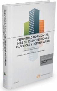 PROPIEDAD HORIZONTAL: MÁS DE 1000 CUESTIONES PRÁCTICAS Y FORMULARIOS (PAPEL + E-BOOK)