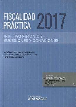 FISCALIDAD PRACTICA 2017 IRPF PATRIMONIO Y SUCESIONES Y DONACIONES