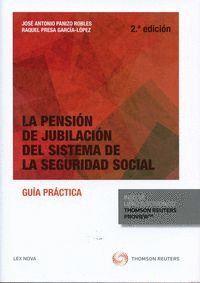 LA PENSIÓN DE JUBILACIÓN DEL SISTEMA DE LA SEGURIDAD SOCIAL (PAPEL + E-BOOK) GUA PRÁCTICA