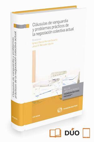 CLÁUSULAS DE VANGUARDIA Y PROBLEMAS PRÁCTICOS DE LA NEGOCIACIÓN COLECTIVA ACTUAL (PAPEL + E-BOOK)