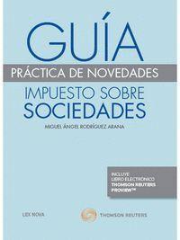 GUA PRÁCTICA DE NOVEDADES. IMPUESTO SOBRE SOCIEDADES (PAPEL + E-BOOK)