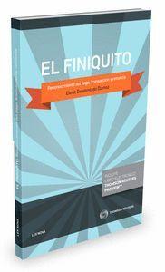 EL FINIQUITO. RECONOCIMIENTO DEL PAGO, TRANSACCIÓN Y RENUNCIA (PAPEL + E-BOOK)