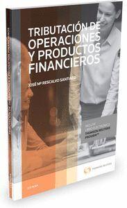 TRIBUTACIÓN DE OPERACIONES Y PRODUCTOS FINANCIEROS (PAPEL + E-BOOK)