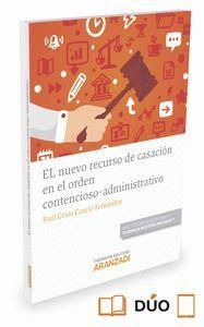 EL NUEVO RECURSO DE CASACIÓN EN EL ORDEN CONTENCIOSO-ADMINISTRATIVO (PAPEL + E-BOOK)