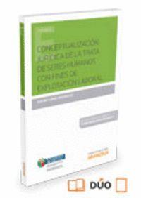 CONCEPTUALIZACIÓN JURDICA DE LA TRATA DE SERES HUMANOS CON FINES DE EXPLOTACIÓN LABORAL (PAPEL + E-