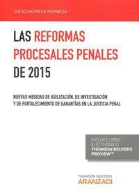 LAS REFORMAS PROCESALES PENALES DE 2015 EXPRES (PAPEL + E-BOOK) NUEVAS MEDIDAS DE AGILIZACIÓN , DE I