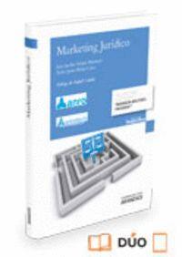 MARKETING JURDICO (PAPEL + E-BOOK) APLICACIÓN DE LAS TÉCNICAS DE MARKETING PARA LOS DESPACHOS DE AB