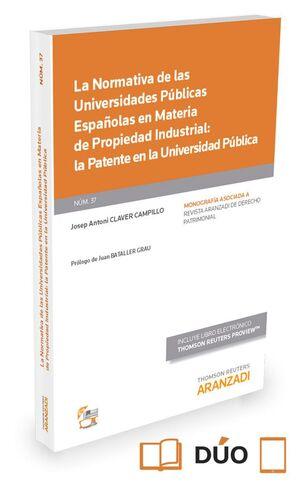 LA NORMATIVA DE LAS UNIVERSIDADES PÚBLICAS ESPAÑOLAS EN MATERIA DE PROPIEDAD INDUSTRIAL: LA PATENTE