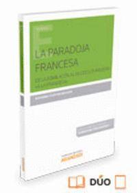 LA PARADOJA FRANCESA  (PAPEL + E-BOOK) DE LA ASIMILACIÓN AL MULTICULTURALISMO A LA FRANCESA