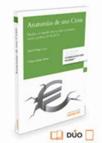 ANATOMAS DE UNA CRISIS (PAPEL + E-BOOK) ESPAÑA Y EL MUNDO ANTE LA CRISIS ECONÓMICA, SOCIAL Y POLTI