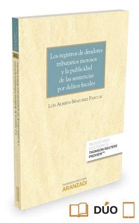 LOS REGISTROS DE DEUDORES TRIBUTARIOS MOROSOS Y LA PUBLICIDAD DE LAS SENTENCIAS POR DELITOS FISCALES