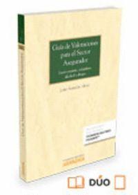 GUA DE VALORACIONES PARA EL SECTOR ASEGURADOR (PAPEL + E-BOOK) LUCRO CESANTE, MÁQUINAS, ALCOHOL Y D