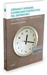 JORNADA Y HORARIO: FLEXIBILIDAD CONTRACTUAL DEL EMPRESARIO (PAPEL + E-BOOK) 100 PREGUNTAS Y RESPUEST