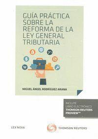 GUA PRÁCTICA SOBRE LA REFORMA DE LA LEY GENERAL TRIBUTARIA (PAPEL + E-BOOK)