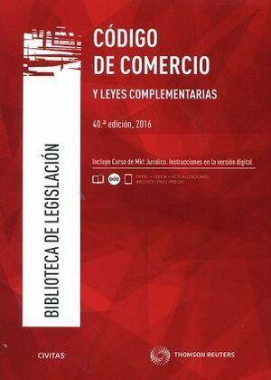 CÓDIGO COMERCIO Y LEYES COMPLEMENTARIAS 40ªED 2016