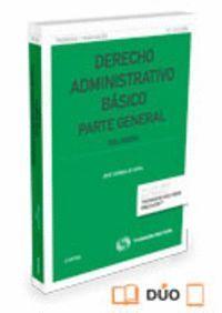 DERECHO ADMINISTRATIVO BÁSICO.  VOLUMEN I (PAPEL + E-BOOK) PARTE GENERAL