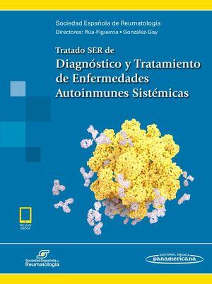 TRATADO SER DE DIAGNÓSTICO Y TRATAMIENTO DE ENFERMEDADES AUTOINMUNES SISTÉMICAS (INCLUYE ACCESO A EBOOK)
