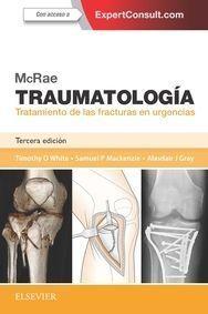MCRAE. TRAUMATOLOGÍA. TRATAMIENTO DE LAS FRACTURAS EN URGENCIAS + EXPERTCONSULT (3ª ED.)