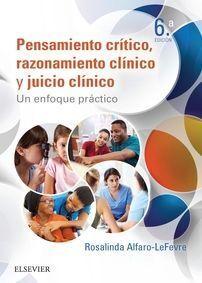 PENSAMIENTO CRÍTICO, RAZONAMIENTO CLÍNICO Y JUICIO CLÍNICO EN ENFERMERÍA (6ª ED.)