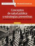CONCEPTOS DE SALUD PÚBLICA Y ESTRATEGIAS PREVENTIVAS + STUDENTCONSULT EN ESPAÑOL (2ª ED.)