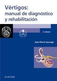 VÉRTIGOS: MANUAL DE DIAGNÓSTICO Y REHABILITACIÓN (2ª ED.)