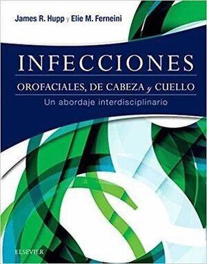 INFECCIONES ORTOFACIALES DE CABEZA Y CUELLO UN ABORDAJE INTERDISCIPLINARIO
