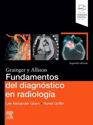 FUNDAMENTOS DEL DIAGNÓSTICO EN RADIOLOGÍA (2ª ED.). GRANT