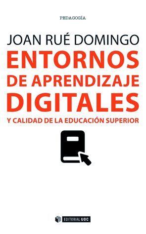 ENTORNOS DE APRENDIZAJE DIGITALES Y CALIDAD EN LA EDUCACIÓN SUPERIOR
