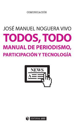 TODOS, TODO. MANUAL DE PERIODISMO, PARTICIPACIÓN Y TECNOLOGÍA