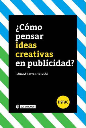 ¿CÓMO PENSAR IDEAS CREATIVAS EN PUBLICIDAD?