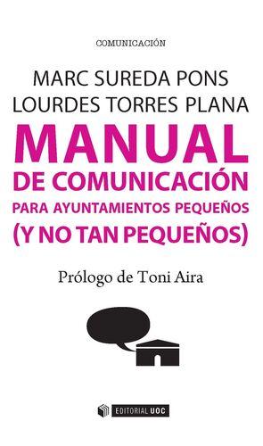 MANUAL DE COMUNICACIÓN PARA AYUNTAMIENTOS PEQUEÑOS (Y NO TAN PEQUEÑOS)