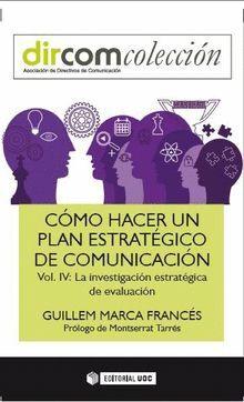 CÓMO HACER UN PLAN ESTRATÉGICO DE COMUNICACIÓN VOL. IV