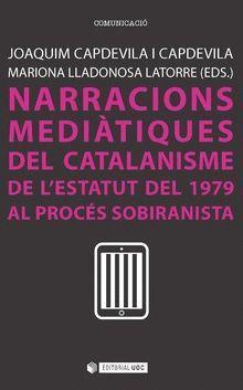 NARRACIONS MEDIÀTIQUES DEL CATALANISME