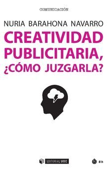 CREATIVIDAD PUBLICITARIA, ¿CÓMO JUZGARLA?